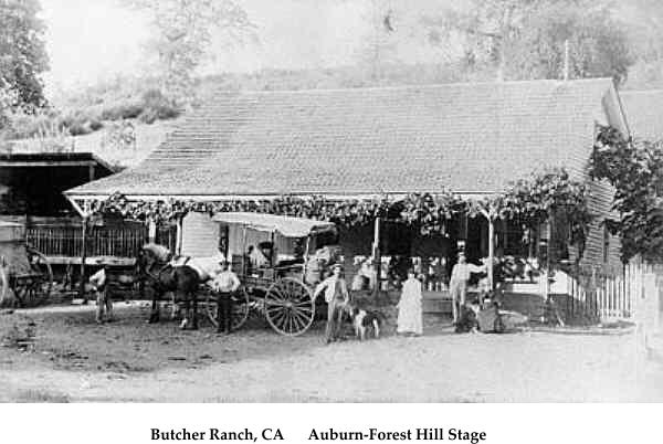 Butcher Ranch, CA      Auburn-Forest Hill Stage